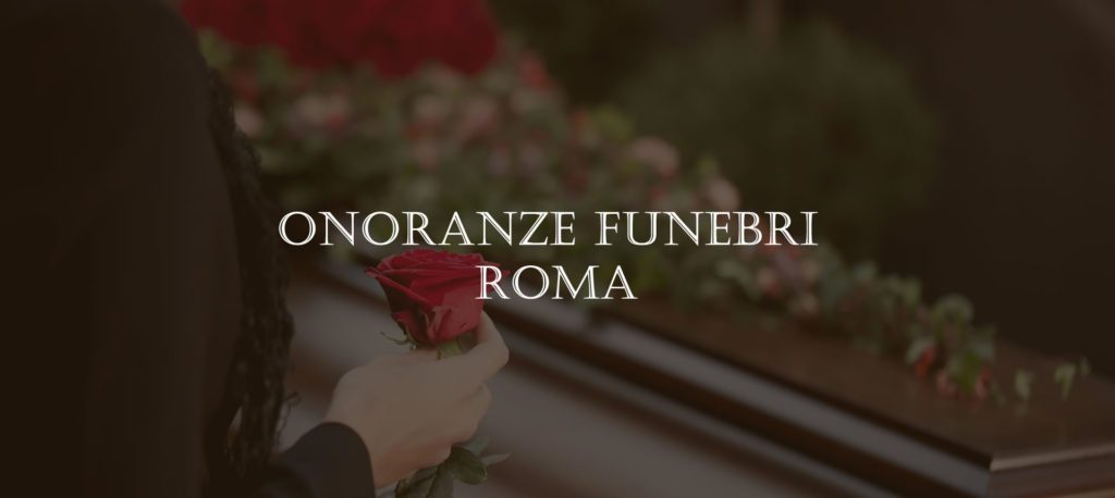 Impresa Funebre Vicovaro - Onoranze funebri Roma